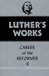 Luther's Works, Volume 32: Career of the Reformer II