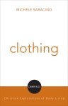 Clothing: Compass: Christian Explorations of Daily Living