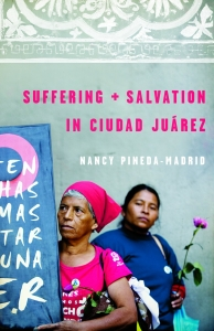 Book jacket: Suffering and Salvation in Ciudad Juarez