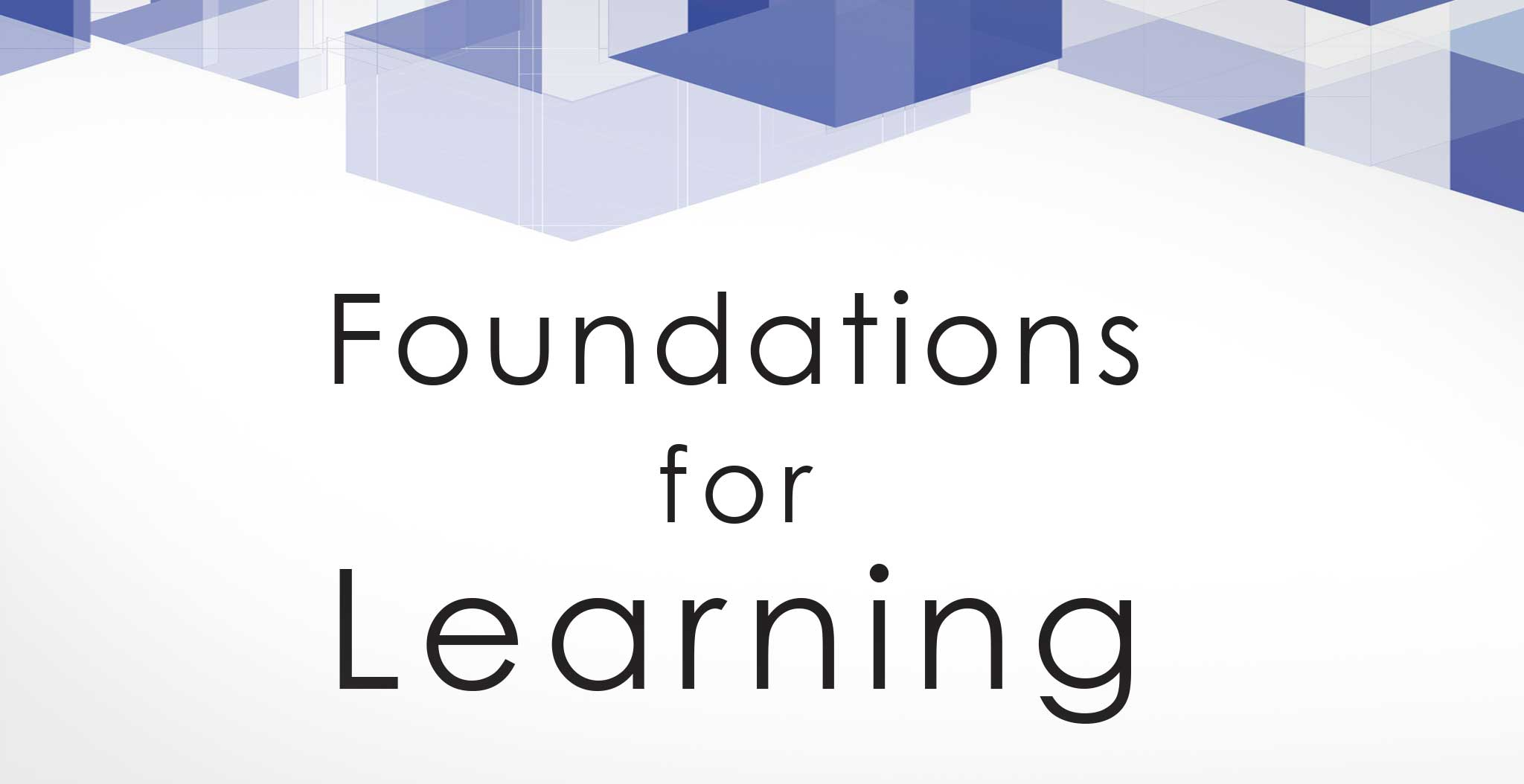 Foundations for Learning banner image