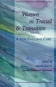 Women in Travail and Transition: A New Pastoral Care