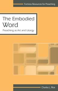 The Embodied Word: Preaching as Art