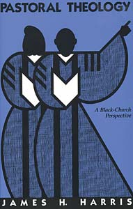 Pastoral Theology: A Black-Church Perspective