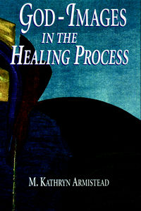 God-Images: In the Healing Process