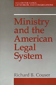 Ministry and the American Legal System: A Guide for Clergy, Lay Workers, and Congregations