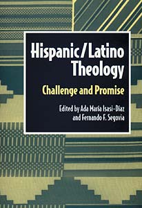 Hispanic Latino Theology: Challenge and Promise