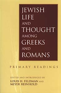 Jewish Life and Thought among Greeks and Romans: Primary Readings
