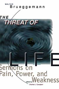The Threat of Life: Sermons on Pain, Power, and Weakness