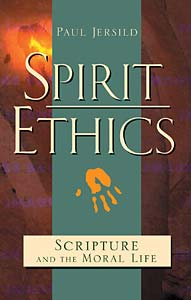 Spirit Ethics: Scripture and the Moral Life