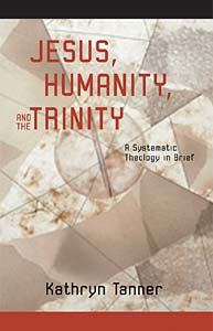 Jesus, Humanity, and the Trinity: A Brief Systematic Theology