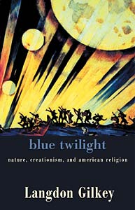 Blue Twilight: Nature, Creationism, and American Religion