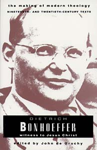 Dietrich Bonhoeffer: Witness to Jesus Christ