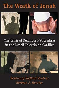 The Wrath of Jonah: Crisis of Religious Nationalism in the Israeli-Palestinian Conflict