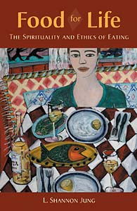 Food for Life: The Spirituality and Ethics of Eating
