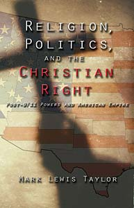 Religion, Politics, and the Christian Right: Post 9-11 Powers and American Empire