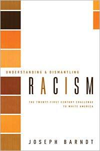 Understanding and Dismantling Racism: The Twenty-First Century Challenge to White America