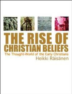 The Rise of Christian Beliefs: The Thought-World of Early Christians