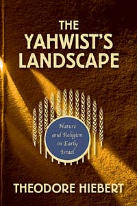 The Yahwist's Landscape: Nature and Religion in Early Israel
