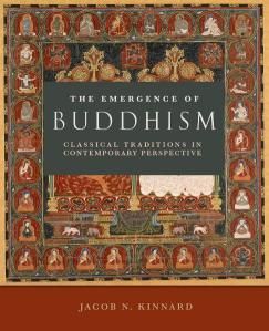 The Emergence of Buddhism: Classical Traditions in Contemporary Perspective