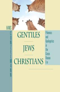 Gentiles—Jews—Christians: Polemics and Apologetics in the Greco-Roman Era
