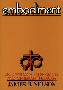 Embodiment: An Approach to Sexuality and Christian Theology