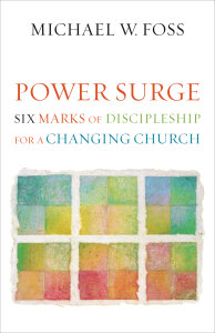 Power Surge: Six Marks of Discipleship for a Changing Church