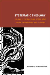 Systematic Theology, Volume 2:The Doctrine of the Holy Trinity: Processions and Persons