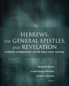 Hebrews, the General Epistles, and Revelation: Fortress Commentary on the Bible Study Edition