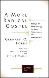 A More Radical Gospel: Essays on Eschatology, Authority, Atonement, and Ecumenism