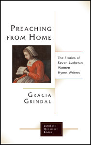 Preaching from Home: The Stories of Seven Lutheran Women Hymn Writers