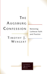 The Augsburg Confession: Renewing Lutheran Faith and Practice