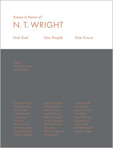 One God, One People, One Future: Essays In Honor Of N. T. Wright
