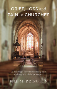Grief, Loss and Pain in Churches: A Handbook for Understanding and Advising in a Christian Context