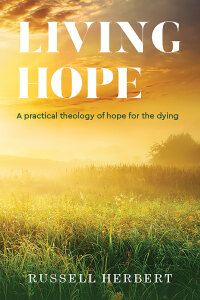 Living Hope: A practical theology of hope for the dying