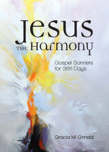 Jesus the Harmony: Gospel Sonnets for 366 Days