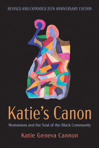 Katie's Canon: Womanism and the Soul of the Black Community, Expanded 25th Anniversary Edition