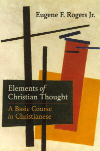 Elements of Christian Thought: A Basic Course in Christianese
