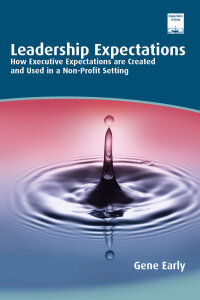 Leadership Expectations: How Executive Expectations are Created and Used in a Non-Profit Setting