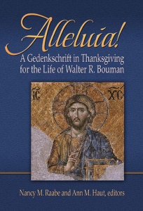 Alleluia!: A Gedenkschaft in Thanksgiving for the Life of Walter R. Bouman