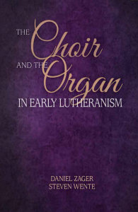 The Choir and the Organ in Early Lutheranism