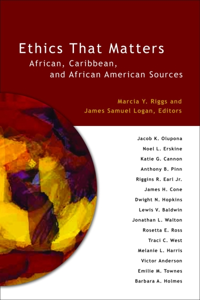 Ethics That Matters: African, Caribbean, and African American Sources