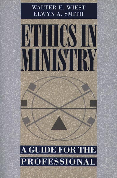 Ethics in Ministry: A Guide for the Professional