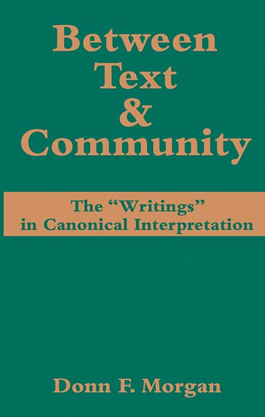 Between Text and Community: The ''Writings'' in Canonical Interpretation
