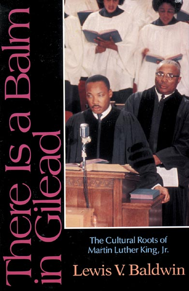 There Is a Balm in Gilead: The Cultural Roots of Martin Luther King Jr.