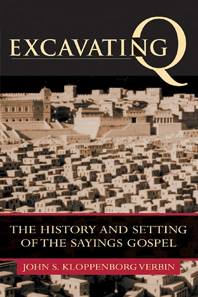 Excavating Q: The History and Setting of the Sayings Gospel