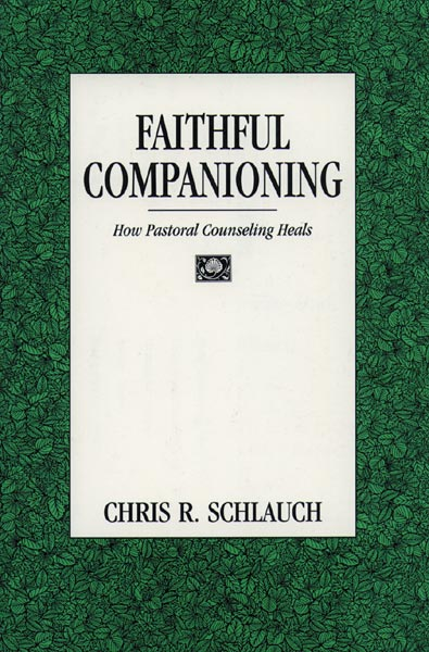 Faithful Companioning: How Pastoral Counseling Heals