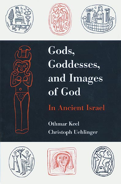 Gods, Goddesses, and Images of God: In Ancient Israel