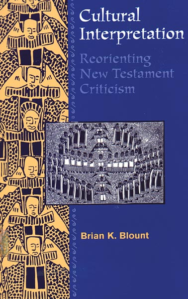 Cultural Interpretations: Reorienting New Testament Criticism