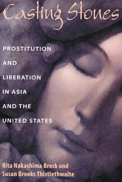 Casting Stones: Prostitution and Liberation in Asia and the United States