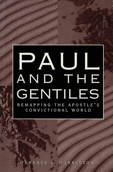 Paul and the Gentiles: Remapping the Apostle's Convictional World